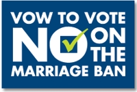 Make a promise - vow to vote No on 8.